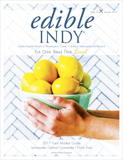 Edible Indy Summer 2017 Issue